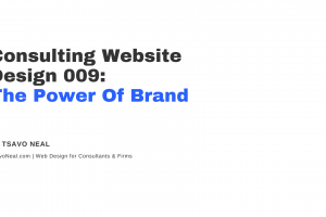 Consulting Website Design 009: The Power of Brand [VIDEO]