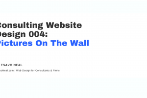 Consulting Website Design Episode 004: Pictures On The Wall [VIDEO]