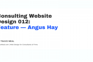 Consulting Website Design 012: Feature – Angus Hay (Business Growth Consultant Website) [VIDEO]