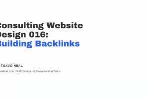 Consulting Website Design 016: Building Backlinks [VIDEO]
