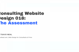 Consulting Website Design 018: The Assessment [VIDEO]