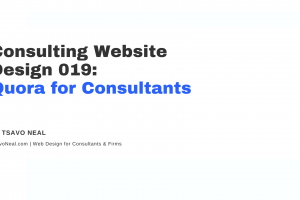 Consulting Website Design 019: Quora for Consultants [VIDEO]