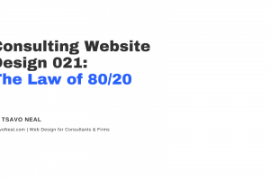 Consulting Website Design 021: The Law of 80/20